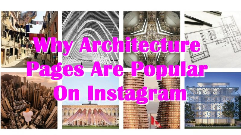 Why Architecture Pages Are Popular On Instagram